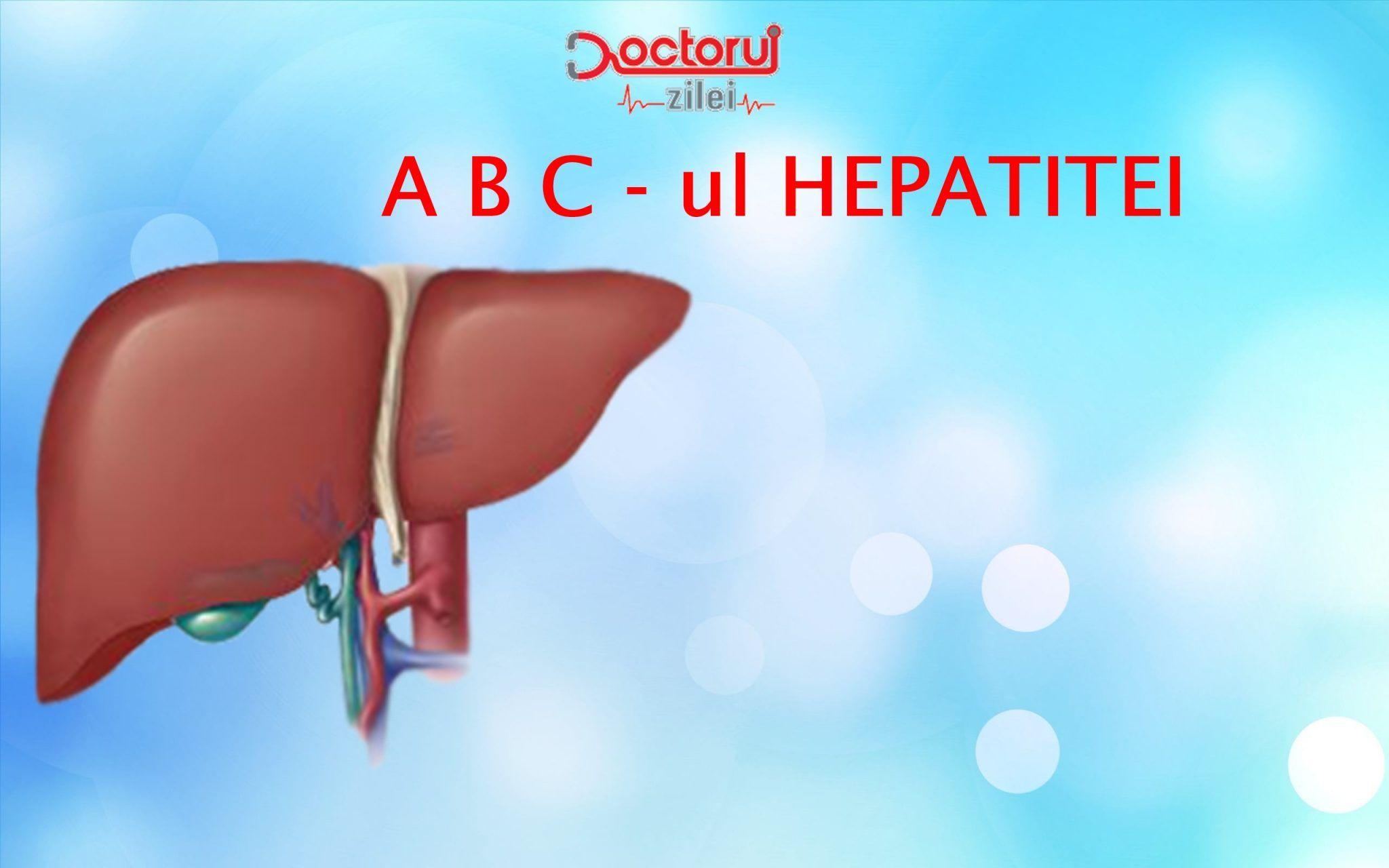 HEPATITA....De la A la C. Cum deosebim tipurile de hepatită și care este cea mai periculoasă